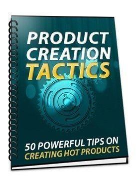 Product creation tactics